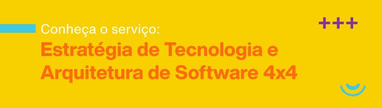 estratégia de tecnologia e arquitetura de software 4x4